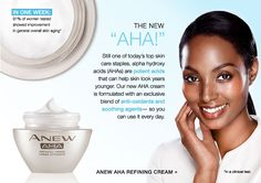 One of today's top skin care staples, alpha hydroxy acids (AHAs) are potent acids that can help skin look smoother and years younger. Our new AHA cream is formulated with an exclusive blend of antioxidants and soothing agents, so you can use it every day!Please visit my Avon eStore for all the hot deals @ http://youravon.com/morethanaprettyface