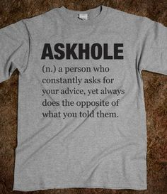 Askhole - Totally Awesome Text Tees - Skreened T-shirts, Organic Shirts, Hoodies, Kids Tees, Baby One-Pieces and Tote Bags