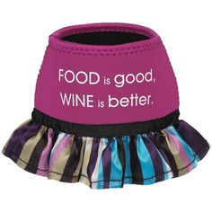 Food is Good Wine is Better Wine Glass Coozie