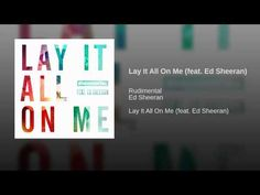 Lay It All On Me (feat. Ed Sheeran) - YouTube