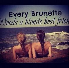 Every brunette needs a blonde best friend! @kennafarnzy you need me! haha I love you!
