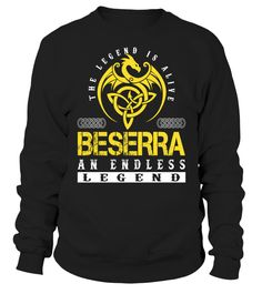 The Legend is Alive BESERRA An Endless Legend Last Name T-Shirt #LegendIsAlive