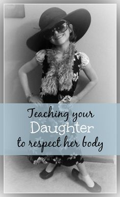 Teaching Your Daughter to Respect Her Body