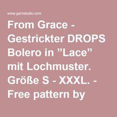 """From Grace - Gestrickter DROPS Bolero in """"Lace"""" mit Lochmuster. Größe S - XXXL. - Free pattern by DROPS Design"""