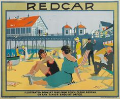 Redcar by artist Henry George Gawthorn for the London and North Eastern Railway c1930 - how it used to be!!