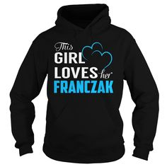 This Girl Loves Her FRANCZAK - Last Name, Surname T-Shirt