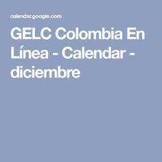 GELC Colombia En Línea - Calendar - diciembre Calendar, First Holy Communion, December, Colombia, Life Planner