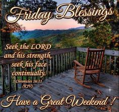 "FRIDAY BLESSINGS: 1 Chronicles 16:11 (1611 KJV!!!!) "" Seek the Lord and his strength, seek his face continually."""