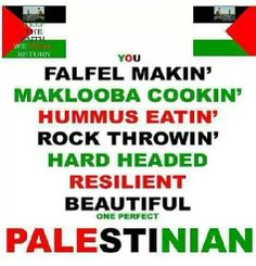 I didn't chose the Palestinian life, but I would've chose it either way