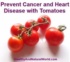 Prevent Cancer and Heart Disease with Tomatoes