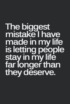 THE BIGGEST MISTAKE I HAVE MADE IN MY LIFE.....
