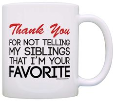 Father's Day Gift Thank You Not Telling Siblings I'm Favorite Funny Gift Coffee Mug Tea Cup White -- More info could be found at the image url.