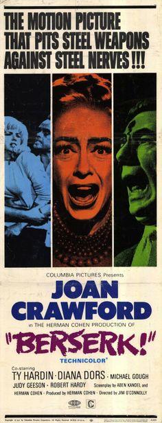 Berserk (1967) Stars: Joan Crawford, Ty Hardin, Diana Dors, Michael Gough, Judy Geeson, Robert Hardy ~  Director: Jim O'Connolly