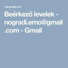 Beérkező levelek - nogradi.erno@gmail.com - Gmail