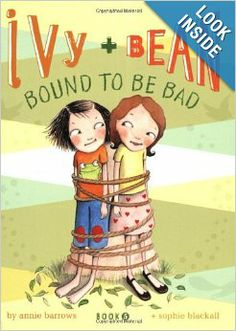 Bound to Be Bad (Ivy and Bean, Book 5): Annie Barrows, Sophie Blackall: 9780811868570: Amazon.com: Books