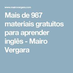 Mais de 987 materiais gratuitos para aprender inglês - Mairo Vergara
