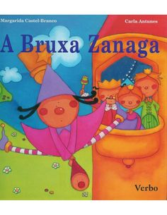 A bruxa zanaga- ilustrações de Carla Antunes                              …                                                                                                                                                     Mais