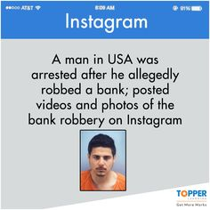Now, this is called stupidity! #DidYouKnow   #Facts   #SocialMedia      A man in USA was arrested after he allegedly robbed a bank; posted videos and photos of the bank robbery on #Instagram!