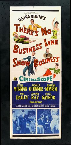 THERE'S NO BUSINESS LIKE SHOW BUSINESS (1954) - Ethel Merman - Donald O'Connor - Marilyn Monroe - Dan Dailey - Johnny Ray - Mitzi Gaynor - Movie poster.