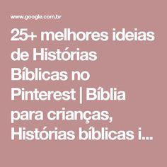 25+ melhores ideias de Histórias Bíblicas no Pinterest | Bíblia para crianças, Histórias bíblicas infantil e Historias para crianças