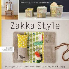 Zakka Style: 24 Projects Stitched with Ease to Give, Use & Enjoy by Rashida Coleman-Hale