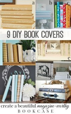 Easy Way to Create A Beautifully Styled Bookcase ! 10 DIY Book Covers ! via Remodelaholic.com