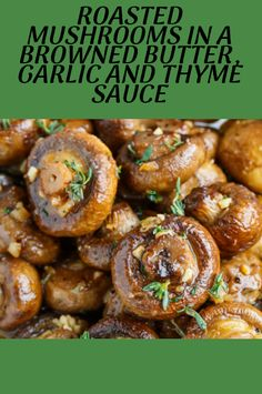 Roasted Mushrooms in a Browned Butter, Garlic and Thyme Sauce - Andilia Recipes - Cooking Recipes Garlic Butter Mushrooms, Roasted Mushrooms, Stuffed Mushrooms, Garlic Mushroom Sauce, Mushroom Dish, Mushroom Recipes, Vegetarian Recipes, Healthy Recipes, Cooking Recipes