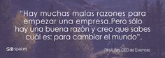 Frases de emprendedores exitosos - GoSpaces Evernote, Socialism, Change The Worlds, Be Nice