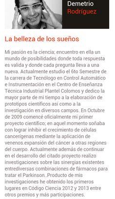 Demetrio Rodríguez Joven inteligente que está en busca de nuevos métodos para erradicar el cáncer, entre otras enfermedades. Ponente 2014 con un potencial y una plática que no podemos dejar de escuchar.
