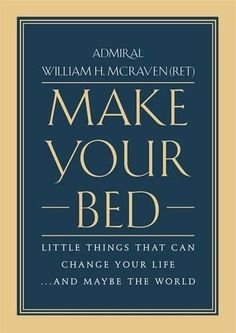 Make Your Bed: Little Things That Can Change Your Life...... https://www.amazon.com/dp/1455570249/ref=cm_sw_r_pi_dp_x_5hEbAbMCC2HRZ