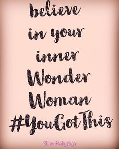 Some days, you need to dig deep and channel your inner #WonderWoman #ShantiBaby
