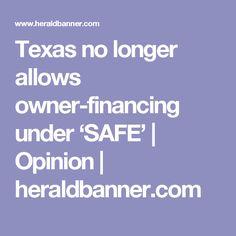 Texas no longer allows owner-financing under 'SAFE' | Opinion | heraldbanner.com