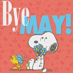 Snoopy: Bye May! Hello June :)
