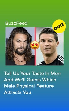 Tell Us Your Taste In Men And We'll Guess Which Male Physical Feature Attracts You Quizzes About Boys, Fun Quizzes To Take, Buzzfeed Personality Quiz, Personality Quizzes, Crush Quizzes, Aesthetic Quiz, Relationship Quizzes, Soulmate Quiz, Quizzes Funny