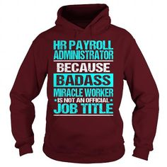 Awesome Tee For Hr Payroll Administrator T Shirts, Hoodies. Check price ==► https://www.sunfrog.com/LifeStyle/Awesome-Tee-For-Hr-Payroll-Administrator-97768568-Maroon-Hoodie.html?41382