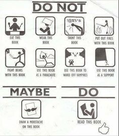 Books Dos and Don'ts. Although it might be a very good idea to fight bears and vampires with books.