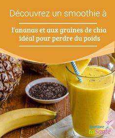 Découvrez un #smoothie à l'ananas et aux graines de chia idéal pour perdre du poids #L'ananas et les graines de #chia sont deux #aliments complémentaires qui peuvent vous permettre de garder un #poids sain.