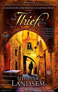 The Thief: A Novel (The Living Water Series) by Stephanie Landsem `````` sounds interesting