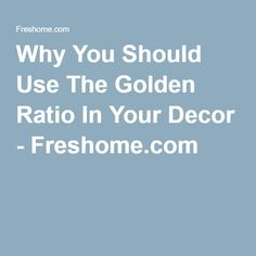 Why You Should Use The Golden Ratio In Your Decor - Freshome.com