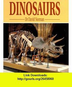 Dinosaurs (9780517184561) David Norman, John Sibbick, Denise Blagden, David Nicholls , ISBN-10: 0517184567  , ISBN-13: 978-0517184561 ,  , tutorials , pdf , ebook , torrent , downloads , rapidshare , filesonic , hotfile , megaupload , fileserve