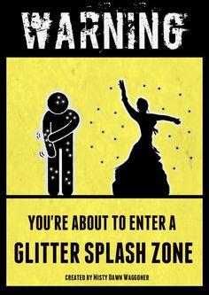 Run or be glittered!