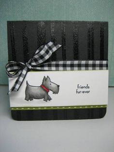 ...I clear embossed the stripes so there would be a tone on tone effect.  The little Scotty dog was stamped with Friends Fur-ever stamp set by Stampin' Up! and colored with Copics.