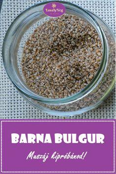 Barna bulgur: szuper finom, szuper egészséges! Muszáj kipróbálnod! Oatmeal, Breakfast, Recipes, Food, Bulgur, The Oatmeal, Morning Coffee, Rolled Oats, Essen