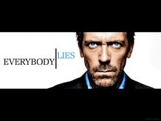 House, MD - Everybody Lies Yes, they do --