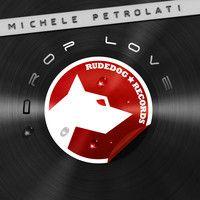 Michele Petrolati - Drop Love (Beatport Exclusive) by Rudedog Records on SoundCloud