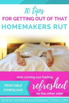 10 Tips For Getting Out Of That Homemakers' Rut • Homemakers In Action
