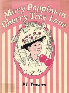 Mary Poppins In Cherry Tree Lane  by P.L Travers, ill. by Mary Shepard