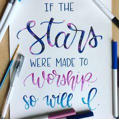"Hillsong ""So Will I (100 Billion X)"" watercolor lettering lyrics // If the stars were made to worship, so will I. // #galaxy #lyrics #stars"