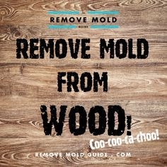 How To Remove Mold And Mildew From Wood This Will Come
