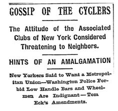 GOSSIP OF THE CYCLERS  - Associated Cycling Clubs of New York  - Associated Cycling Clubs of New Jersey   - Association of Long Island Cycling Clubs  - Good Roads Association ~~~~ Published: January 16, 1898 Copyright © The New York Times